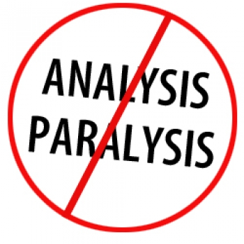 Release yourself from analysis paralysis
