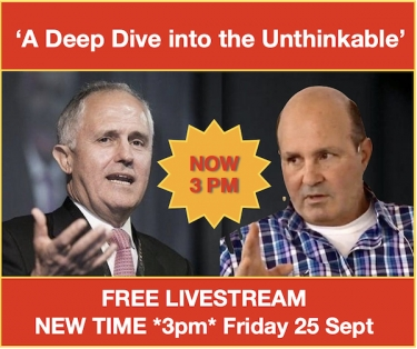 NEW TIME WEBINAR 3PM TODAY 25/9/20 Malcolm Turnbull and Peter Coroneos talk geopolitics, the Internet and democracy: how does this all play out?