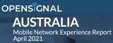 Opensignal's Mobile Network Experience Report for Australia, April 2021
